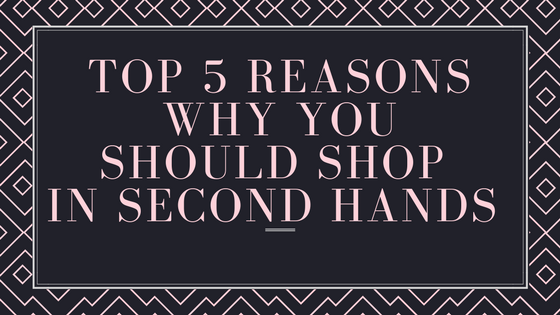 Top 5 reasons why you should shop for clothes in second-hands