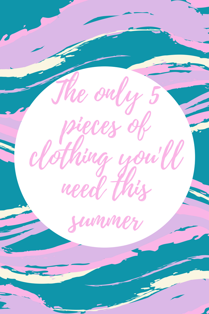 The only 5 pieces of clothing you'll need this summer